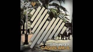 "Sven Jaeger - ""Casablanca"" (Stipé Remix) LOVE HERTZ 027"