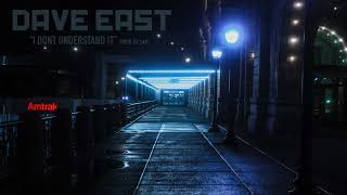 """Dave East """"I DONT UNDERSTAND IT"""" (FULL / NO DJ)"""
