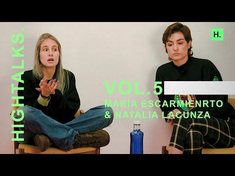 HIGHTALKS Vol. 5 | María Escarmiento & Natalia Lacunza