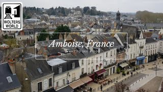 Amboise - What to See & Do in Amboise, France