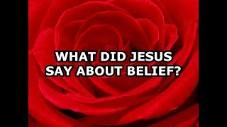 What Did Jesus Say about Belief?