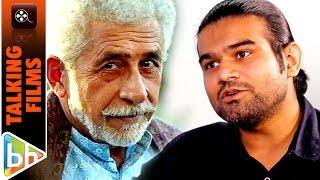 Naseeruddin Shah Is A Selfless Man | Sahil Vaid | Badrinath Ki Dulhania