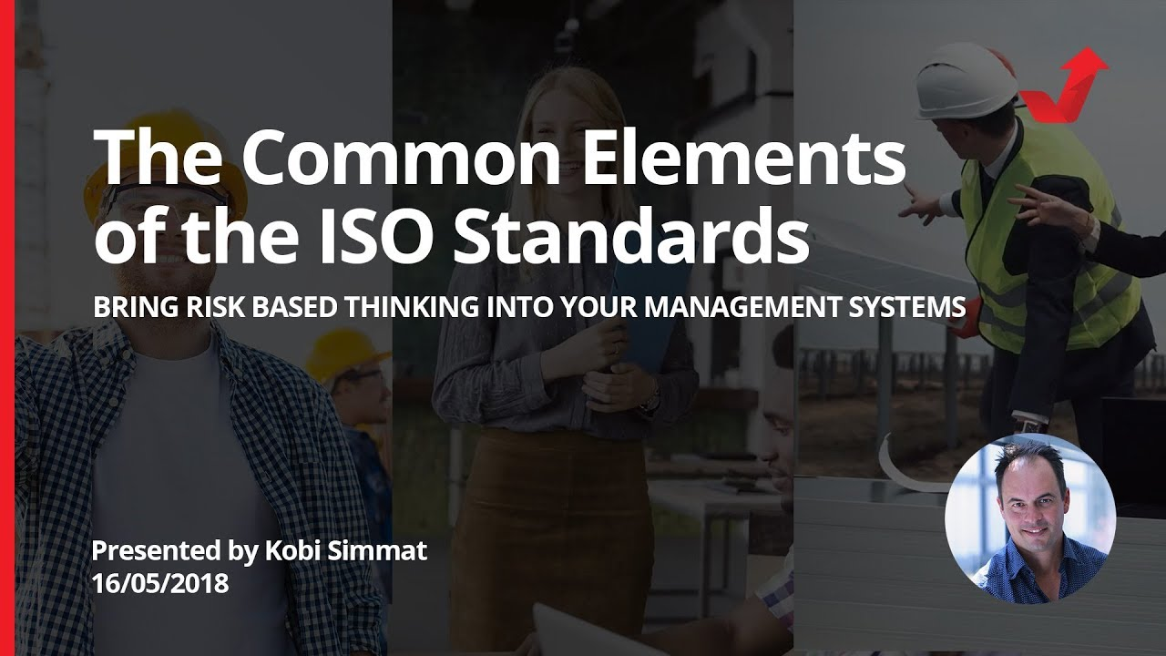 The Common Elements of the ISO Standards - ISO 9001:2015, ISO 14001:2015,  ISO 45001:2018