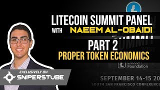 Litecoin Summit Panel with Naeem Al-Obaidi Part 2 - Proper Token Economics