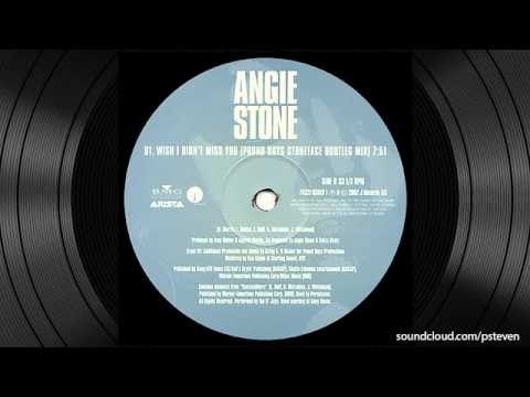 Wish I Didnt Miss You Pound Boys Stoneface Bootleg Mix  Angie Stone
