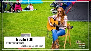 Kezia Gill Tent Sessions - Buckle & Boots 2019
