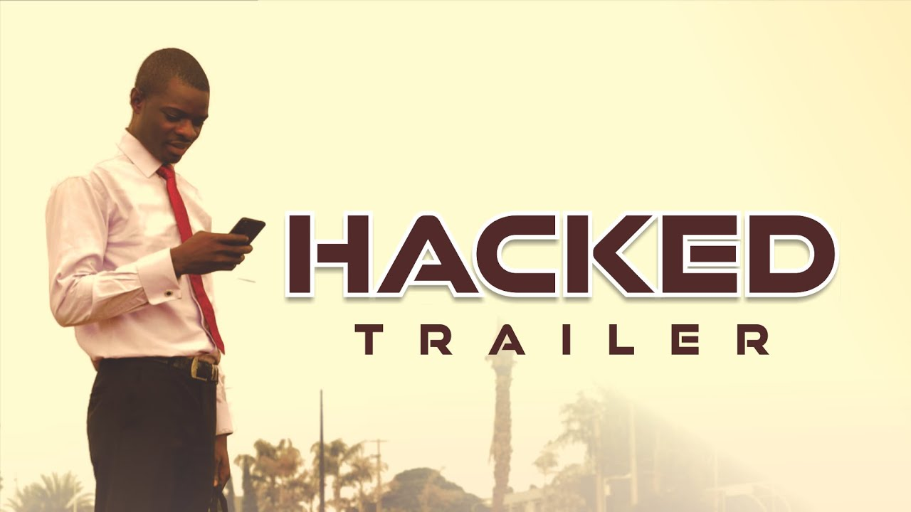 Download Trailer for HACKED || Watch full movie on EVOM CHANNEL || Written & Directed by 'Shola Mike Agboola