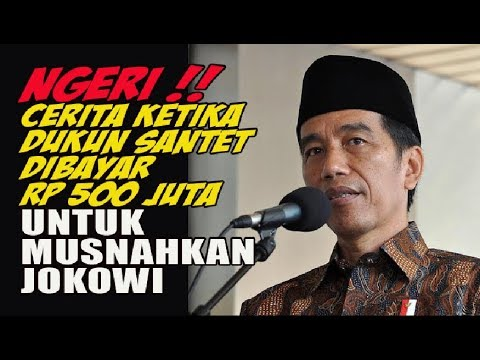 NGERI !! Cerita Ketika Dukun Santet Dibayar Rp 500 Juta untuk Musnahkan Jokowi