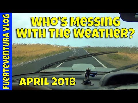 Who's Messing With The Weather? - Fuerteventura Vlog April 2018