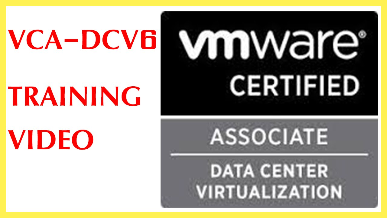 Vmware Vsphere Vca Dcv 6 Training Data Center Certified