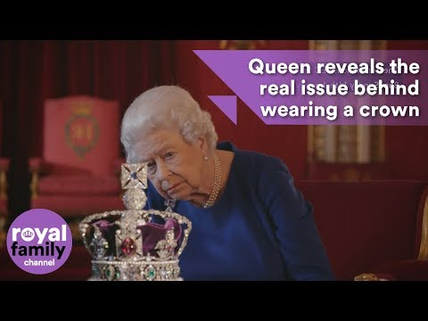 Queen reveals the real issue behind wearing a crown