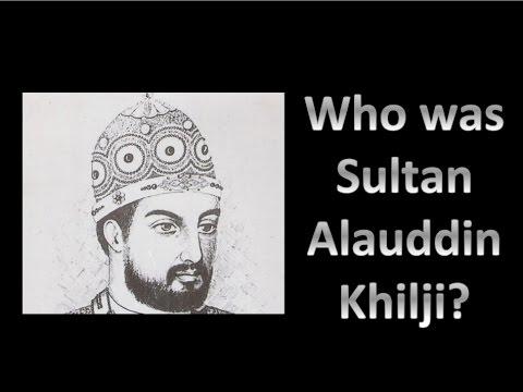 Who was Sultan Alauddin Khilji in 10 Points [Hindi]
