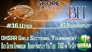 OHSAA Girls Tournament: Utica vs Bishop Hartley