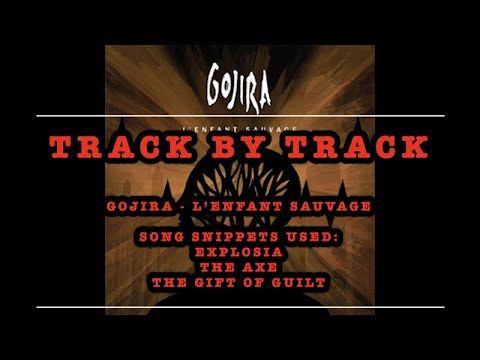 Track By Track: Gojira - L'Enfant Sauvage