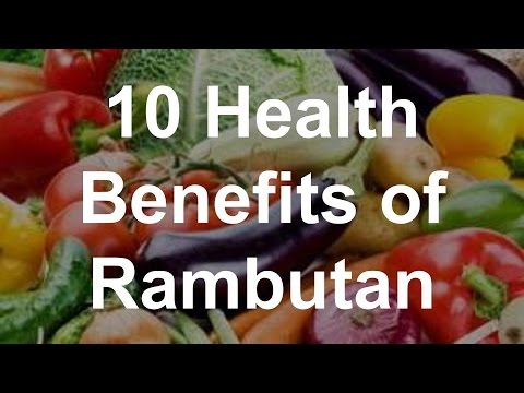 10 Health Benefits of Rambutan