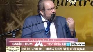 prof dr haydar baş, Gadir i Hum Bayramı, konuşması tamamı 26 10 2013
