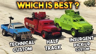 GTA 5 ONLINE : HALF TRACK VS TECHNICAL CUSTOM VS INSURGENT PICK UP CUSTOM (WHICH IS BEST?)