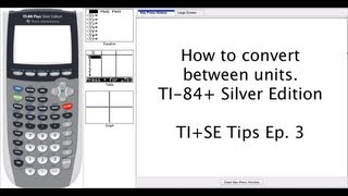 Convert between various units on the TI calculator -- TI84/83 Tips & Tricks