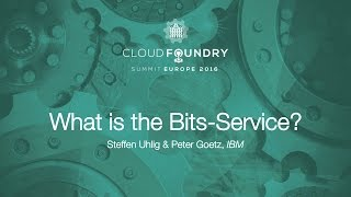 What is the Bits-Service? - Steffen Uhlig & Peter Goetz, IBM