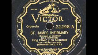 St  James Infirmary : King Oliver and  His Orchestra.