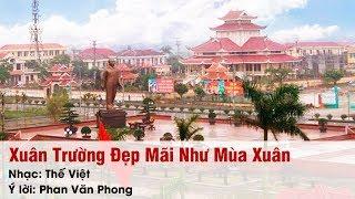 Xuân Trường Đẹp Mãi Như Mùa Xuân - Thế Việt