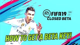 FIFA 19 CLOSED BETA! HOW TO GET A FREE FIFA 19 DIGITAL CODE & PLAY EARLY!