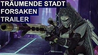 Destiny 2 Forsaken: Träumende Stadt Trailer (Deutsch/German)
