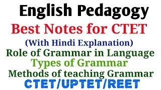 English Pedagogy- Role of Grammar/Types Of Grammar/Methods Of Teaching Grammar