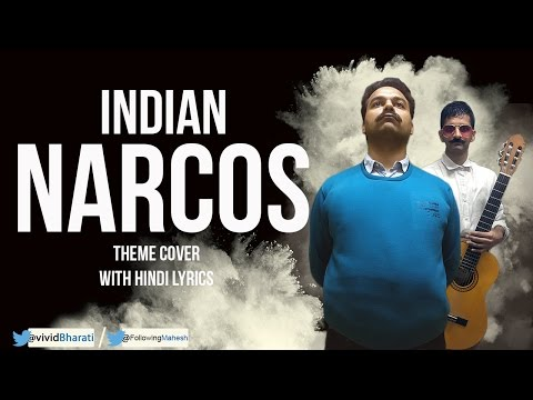Indian Narcos | Hindi Theme Cover