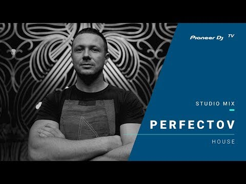 Perfectov /house/ @ Pioneer DJ TV   Moscow
