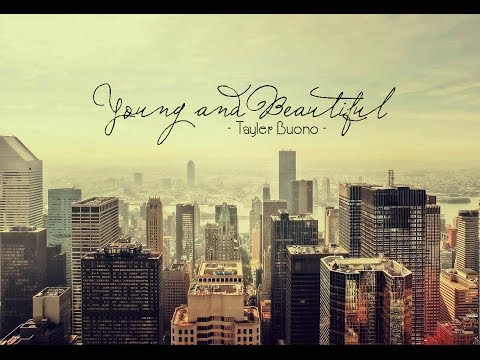 [ Lyrics Video ] Young and Beautiful   - Taylor Buono -