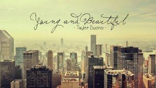 [ Lyrics Video ] Young and Beautiful - Taylor Buono -
