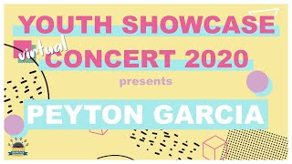 Youth Showcase Concert 2020 Presents: Peyton Garcia