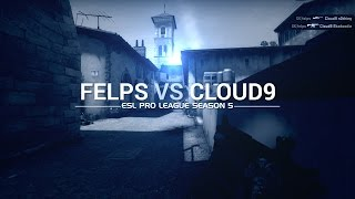 ESL Pro League Season 5 week 7: Felps Vs Cloud 9