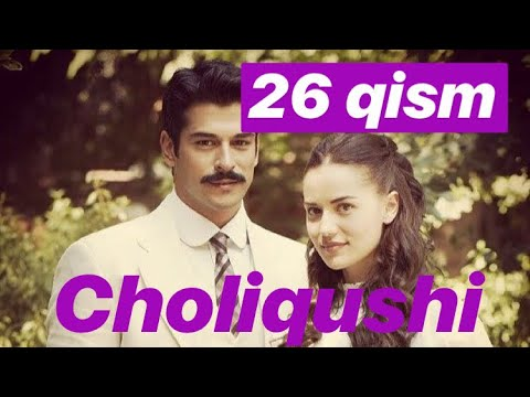 26 Choliqushi uzbek tilida HD (turk seriali) 26 qism //.  Чоликуши узбек тилида 26 кисим