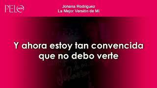 Johana Rodriguez - La Mejor Versión de Mi (Letra)