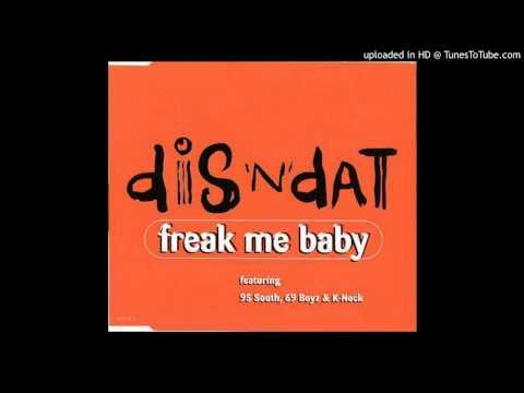 Dis N Dat feat. 95 South, 69 Boyz and K-Nock - Freak Me Baby (Bass Club Remix)