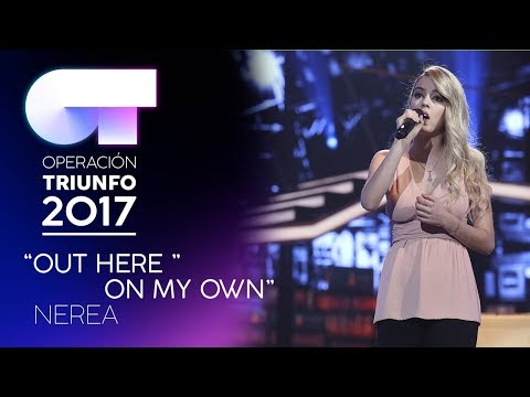 OUT HERE ON MY OWN - Nerea | OT 2017 | Gala 9