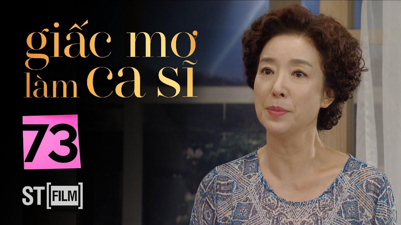 GIẤC MƠ LÀM CA SĨ TẬP 73 | Phim Tình Cảm Hàn Quốc Hay Nhất 2020 | Phim Hàn Quốc 2020