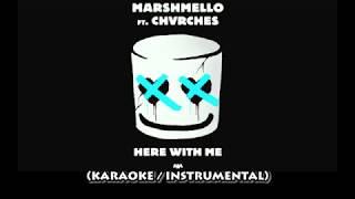 MARSHMELLO FT. CHVRCHES - HERE WITH ME (KARAOKE / INSTRUMENTAL / LYRICS)