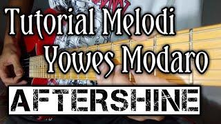Tutorial Melodi - Yowes Modaro (AfterShine) Mudah,Khusus pemula