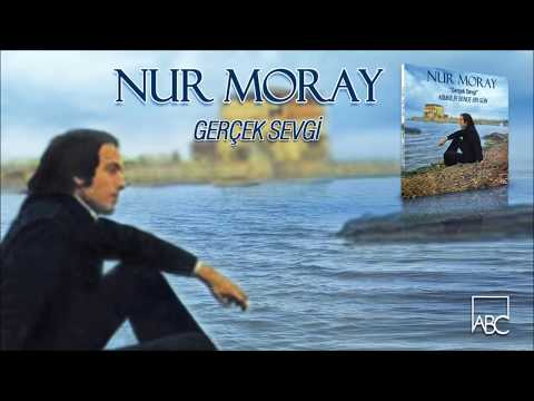 Nur Moray - Gerçek Sevgi
