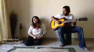 Bolo na kya hua | Sona Mahapatra | cover - Amrita & Rajdip
