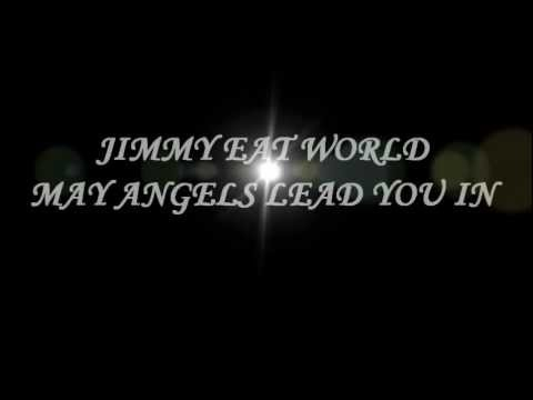 JIMMY EAT WORLD MAY ANGELS LEAD YOU IN (Lyrics).wmv