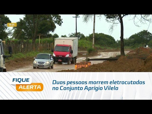 Duas pessoas morrem eletrocutadas no Conjunto Aprígio Vilela, Benedito Bentes