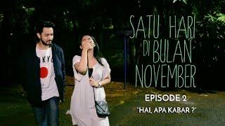 "Thumbnail of Satu Hari di Bulan November #Episode 2 "" HAI, APA KABAR? """