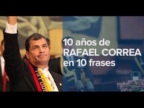 10 años de Rafael Correa en 10 frases