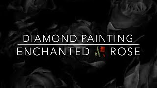 5D Diamond Painting | Enchanted Rose | Time Lapse | Full Drill (30X30)