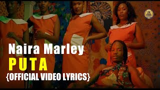 Naira Marley - PUTA OFFICIAL VIDEO { LYRICS}