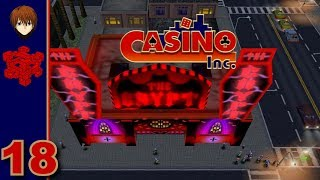 Casino Inc. - 18 - A Lot Of Troublemakers And Cheats